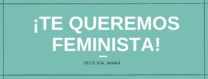 te-queremos-feminista